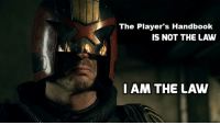 I Am The Law: The Player's Handbook  IS NOT THE LAVW  I AM THE LAW