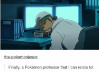 All that running around with Rockruff really wow him out ~Porygon: the-pokemonjesus:  Finally, a Pokémon professor that l can relate to! All that running around with Rockruff really wow him out ~Porygon