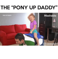 "Follow me (@hangars) for more! 💕 - - @hangars @hangars @hangars @hangars @hangars @hangars @hangars @hangars @hangars: THE ""PONY UP DADDY""  Mashable  PONY UP DADDY  HANGARS Follow me (@hangars) for more! 💕 - - @hangars @hangars @hangars @hangars @hangars @hangars @hangars @hangars @hangars"