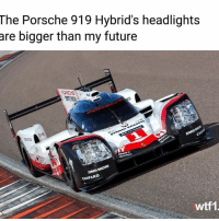 Future, Memes, and Porsche: The Porsche 919 Hybrid's headlights  are bigger than my future  ORi  CHOPARD  wtf1. They're pretty damn huge! Via @wtf1official -- carsofinstagram carswirthoutlimits carthrottle carmemes wec lemans porsche 919hybrid wtf1 racecar