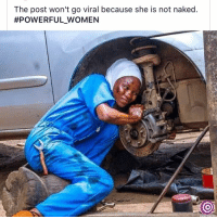 Memes, Naked, and Women: The post won't go viral because she is not naked  #POWERFUL WOMEN Humbleness will take you further and keep you in places you would never think of! Many ppl success plans has restrictions on what they won't do!