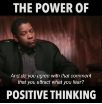"Life, Memes, and Control: THE POWER OF  And do you agree with that comment  that you attract what you fear?  POSITIVE THINKING Fear is an illusion. Fear dictates our choices and actions all through life, and we don't even realize it. We create scenarios in our minds, and then we feed off them. Fear is a reaction to a perceived threat—imagined or real.Perceived threat. Meaning often times, the threat is not even real. It may be a threat, or it may not be. Often we create the threat. We create the scenario that feeds the fear. We let it control us, and the imagined scenarios we draw up in our minds never actually take place. It never happens. We let fear control us and keep us trapped. It prevents us from taking part in things we would really like to do, and we make up excuses and lies in our mind about how we aren't interested in said activity anyway—so why bother doing it? We tell ourselves,""Nah that's not for me,"" and we don't even try. When we don't understand something, we judge it. The fear comes when we allow the non-understanding of something to threaten us. The power step here is admitting that it is not the outside thing that is actually the threat—it is our mind creating the threat. Is the threat real or imagined? Is it based off of someone else's information? Have I explored it myself? Because we are too ensnared in our comfort zones to push outside of them, we stay in them—comfy and warm, living safe little lives that are more of just an existence. We live there in the illusion of safety and security, pretending we have a grip. I'm not saying there isn't joy and happiness to be found in comfort zones—there is—but there is no greatness. There is no magic, and that's what we find outside the comfort zone and outside the fear. Mastering our fears is about taking our power back. It's about taking control and charge of our own lives. It's about not allowing perceived or actual threats to rule our lives. It's about facing things we don't understand, or feel threatened by, and challenging ourselves to remain open long enough to examine our fear. It allows us to determine if there really is a threat or if the threat is perceived. It lets us form our own beliefs and rewrite them as they no longer serve us. Author: Lindsay Carricarte. 4biddenknowledge"