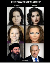 Who can benefit from murderous onslaughts of #ISIS in the middle east except than #Israel?: THE POWER OF MAKEUP  AFTER  BEFORE  fb/Pray4Pal Who can benefit from murderous onslaughts of #ISIS in the middle east except than #Israel?