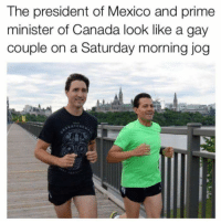 Gay Couple: The president of Mexico and prime  minister of Canada look like a gay  couple on a Saturday morning jog  LATCHE  1I