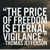 """Extremely Pissed off RIGHT Wingers 2: """"THE PRICE  OF FREEDOM  IS ETERNAL  VIGILANCE.""""  -THOMAS JEFFERSON Extremely Pissed off RIGHT Wingers 2"""