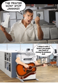 Meme, Terrible Facebook, and Printer: THE PRINTER  WONT STOP  JAMMING!  Mmabie  I chime in with a  haven't you people  ever heard of  closing the goddamn  door