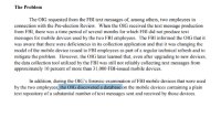 Fbi, Period, and Mobile: The Problem  The OIG requested from the FBI text messages of, among others, two employees in  connection with the Pre-election Review. When the OIG received the text message production  from FBI, there was a time period of several months for which FBI did not produce text  messages for mobile devices used by the two FBI employees. The FBI informed the OIG that it  was aware that there were deficiencies in its collection application and that it was changing the  model of the mobile device issued to FBI employees as part of a regular technical refresh and to  mitigate the problem. However, the OIG later learned that, even after upgrading to new devices,  the data collection tool utilized by the FBI was still not reliably collecting text messages from  approximately 10 percent of more than 31,000 FBI-issued mobile devices.  In addition, during the OIG's forensic examination of FBI mobile devices that were used  by the two employees, the OIG discovered a database on the mobile devices containing a plain  text repository of a substantial number of text messages sent and received by those devices