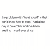 """Bad, Bad Day, and Shopping: the problem with """"treat yoself"""" is that i  don't know how to stop. i had a bad  day in november and i've been  treating myself ever since Maybe shopping will make up for the fact that I'm so dead inside and haven't felt any emotion since 2005 :)"""