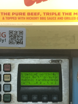 """Saw it at a Sonic's visit: THE PURE BEEF, TRIPLE THEM  & TOPPED WITH HICKORY BBQ SAUCE AND GRILLED C  TH&209 De America's Drive-t a  rant Perties LC  IG  ly!  HYPERCM  CAN  t Uelc_ME uo!S1n)#.  Truss ¥ert""""zr/naför  TYBONIC Kard@balAnAe  (&rit =$ 6@_tul  CLR  ENT Saw it at a Sonic's visit"""