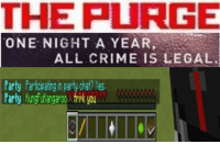 """Crime, Dank, and Meme: THE PURGE  ONE NIGHT A YEAR,  ALL CRIME IS LEGAL.  Party Participating in panty chat? Yes  Party Kungfufangaroo frek youw <p>fr*ck u via /r/dank_meme <a href=""""http://ift.tt/2zy2tMi"""">http://ift.tt/2zy2tMi</a></p>"""