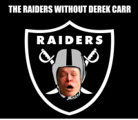 @rondarousey: THE RAIDERS WITHOUT DEREK CARR  RAIDERS @rondarousey