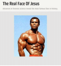 Real face of Jesus Serge Nubret meme: The Real Face Of Jesus  Advances in forensic science reveal the most famous face in history. Real face of Jesus Serge Nubret meme