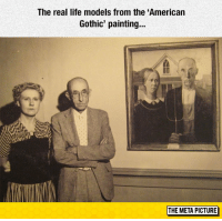 "Life, Tumblr, and American: The real life models from the 'American  Gothic' painting...  THE META PICTURE <p><a href=""https://epicjohndoe.tumblr.com/post/172654485424/american-gothic"" class=""tumblr_blog"">epicjohndoe</a>:</p>  <blockquote><p>American Gothic</p></blockquote>"