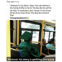 Family, Respect, and Congratulations: The real #mvp  I Wanted To Cry When I Seen This Like Where Is  His Family & Why Is He On The Bus By His self On  His Way To Graduate But I Swear I'm So Proud  Of Him & lon Even Know This Boy But He Did It  #Congratulations·á  Whatever his story is gedbless him! Respect ✊🏾🙌🏾