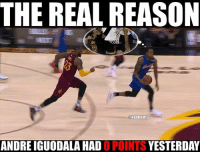 Nba, Nationals, and Yesterday: THE REAL REASON  NBAMEMES  ANDRE IGUODALA HAD  YESTERDAY  0 POINTS It still haunts Iggy. #Warriors Nation #Cavs Nation