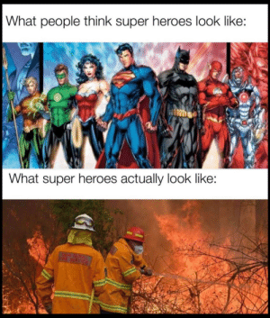 The real superheroes: The real superheroes