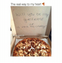 Cute, Love, and Memes: The real way to my heart  ill you be n  IRI fRIend  IS this too cheesy  eengirlclub RG: @teengirlclub Omg this is so cute 😍 Double tap if you love pizza 🍕