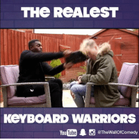 Funny, Keyboard, and The Real: THe ReALeST  KeY BOARD WARRIORS  Youtube 19 eThewallofcomedy The real keyboard warriors!  TGFbro
