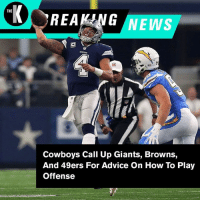 Things are getting bad for the Cowboys. #BreakingNews: THE  REANG NEWS  Cowboys Call Up Giants, Browns,  And 49ers For Advice On How To Play  Offense Things are getting bad for the Cowboys. #BreakingNews