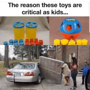 Teach them early: The reason these toys are  critical as kids...  Facebook Only the Hilnrious Teach them early