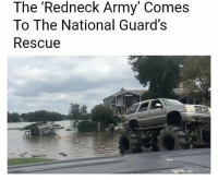 LOL . Houston HoustonTexas Texas HurricaneHarvey trump trumpeffect buildthatwall mikepence conservative republican 2a pewpew america nra trumptrain donaldtrump womenfortrump donttreadonme draintheswamp benghazi bluelivesmatter 2ndamendment MakeAmericaGreatAgain patriots president usa: The 'Redneck Army' Comes  To The National Guard's  Rescue LOL . Houston HoustonTexas Texas HurricaneHarvey trump trumpeffect buildthatwall mikepence conservative republican 2a pewpew america nra trumptrain donaldtrump womenfortrump donttreadonme draintheswamp benghazi bluelivesmatter 2ndamendment MakeAmericaGreatAgain patriots president usa