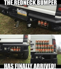 Memes, Redneck, and 🤖: THE REDNECK,BUMPER  ENT  HAS FINALLY ARRIVED! Drop a like if you need this!!