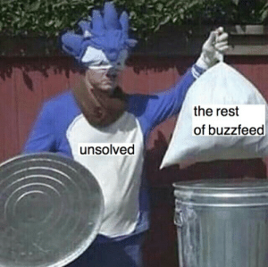 Buzzfeed, Rest, and Unsolved: the rest  of buzzfeed  unsolved
