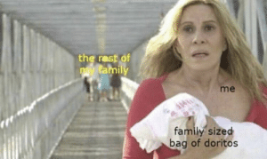 Dank, Family, and Memes: the rest of  tamily  me  family sized  bag of doritos Me irl by REE3EEEEEEEE MORE MEMES