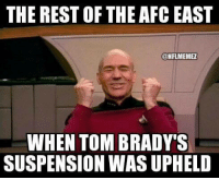 The rest of the AFC be like...: THE RESTOF THE AFC EAST  @NFLMEMEZ  WHEN TOM BRADY'S  SUSPENSION WAS UPHELD The rest of the AFC be like...