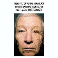 @theladbible has the best account on Instagram 🔥🔥🔥: THE RESULT OF DRIVING ATRUCK FOR  28 YEARS EXPOSING ONLY HALF OF  YOUR FACE TO DIRECT SUNLIGHT. @theladbible has the best account on Instagram 🔥🔥🔥