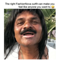 Af, Funny, and Lmao: The right FashionNova outfit can make you  feel like anyone you want to Lmao im weak af 😂 @FashionNova