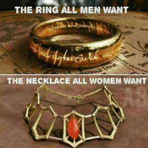 The Ring, Women, and One: THE RING ALL MEN WANT  THE NECKLACE ALL WOMEN WANT Which one do you want?