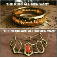 Memes, The Ring, and 🤖: THE RING ALL MEN WANT  THE NECKLACE ALL WOMEN WANT melisandre