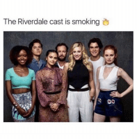 I just started watching this TVShow and I love it: The Riverdale cast is smoking I just started watching this TVShow and I love it