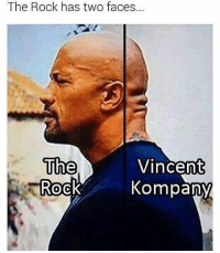 Rock meet Vincent: The Rock has two faces.  The  Vincent  Kompany  Rock Rock meet Vincent