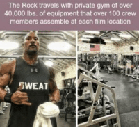 https://t.co/uz85PVQhts: The Rock travels with private gym of over  40,000 ibs. of equipment that over 100 crew  members assemble at each film location  WEAT https://t.co/uz85PVQhts