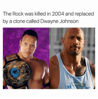 I never knew this...: The Rock was killed in 2004 and replaced  by a clone called Dwayne Johnson  NGYM I never knew this...