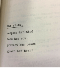 Respect, Heart, and Mind: the rules.  respect her mind  feed her soul  protect her peace  guard her heart