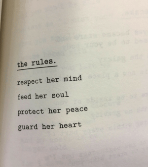 Respect, Mind, and Peace: the rules.  respect her mind  feed her soul  protect her peace  guard her he art