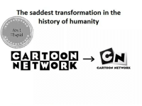 True :(: The saddest transformation in the  history of humanity  Am I  Stupid  NETWORK  ENI  CARTOON  CARTOON NETWORK True :(