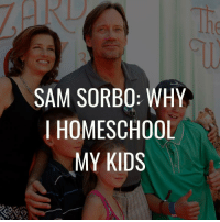 Memes, Kids, and Homeschool: The  SAM SORBO: WHY  I HOMESCHOOL  MY KIDS We believe in empowering families.