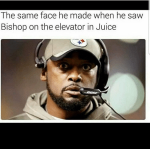 Juice, Saw, and Bishop: The same face he made when he saw  Bishop on the elevator in Juice