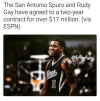 Rudy Gay to the Spurs 🔥(via @ballershype) ➡Snapchat 👻 - ballershype ➡TURN ON POST NOTIFICATIONS 💥 ➡ FOLLOW @ballershype❗ Tags: nba nbamemes sanantonio spurs spursnation: The San Antonio Spurs and Rudy  Gay have agreed to a two-year  contract for over $17 million. (via  ESPN) Rudy Gay to the Spurs 🔥(via @ballershype) ➡Snapchat 👻 - ballershype ➡TURN ON POST NOTIFICATIONS 💥 ➡ FOLLOW @ballershype❗ Tags: nba nbamemes sanantonio spurs spursnation