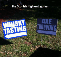 Tumblr, Blog, and Games: The Scottish highland games.  WHISKYAXE  TASTINGROWING srsfunny:  Sure, What Could Possibly Go Wrong?