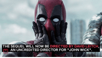 "Deadpool 2 is already having issues 😩: THE SEQUEL WILL NOW BE  DIRECTED BY DAVID LEITCH  AN UNCREDITED DIRECTOR FOR ""JOHN WICK"". Deadpool 2 is already having issues 😩"