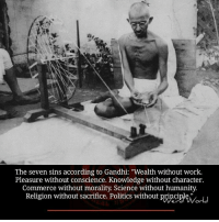 "Memes, Conscience, and 🤖: The seven sins according to Gandhi: ""Wealth without work  Pleasure without conscience. Knowledge without character.  Commerce without morality. Science without humanity.  Religion without sacrifice. Politics without principle"""