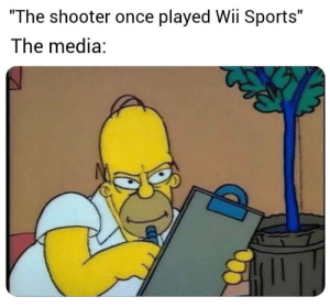 """Media bad: """"The shooter once played Wii Sports""""  The media: Media bad"""