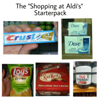 "Reddit, Shopping, and Break: The ""Shopping at Aldi's""  Starterpack  1  Dave  beauty  cream bar  CrusLi  NEW  ATRA  NTENING  MULA  SODIUM FLUORIDE ANTICAVITY TOOTHPASTE NET WT 25  1359  Dave  beauty  cream bar  logs  Exira  Crispy  New  xtra  atKot  Creamy!  Cranker  nut  maste  %15  FINDIK  Kakaolu  Findık Ezmes  New Style  Cream & Onion  Flavour  Have a break, Have a Kat Kot"