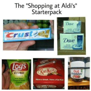 "Logs: The ""Shopping at Aldi's  Starterpack  Dave  beauty  cream bar  Cruste  HEW  ATRA  TENING  vosULA  MITWT 25  SOOM FLUORDE ANTICAVITY TOOTHPASTE  Dave  414  beauty  cream bar  atkou  ew  Logs  New  Extr  Ceamy  KatKot  Creker  nut  master  New Style  Cream & Onion  Have a break, Have a Kat Kot  Flavour  Katkot"