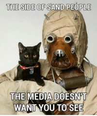 Media bias in the Galactic Empire...  #starwars #sandpeople: THE SIDE OF SAND PEOPLE  THE MEDIA DOESNT  WANT YOU TO SEE Media bias in the Galactic Empire...  #starwars #sandpeople